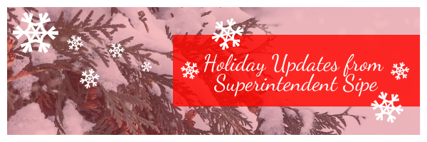 Holiday Updates from Superintendent Sipe